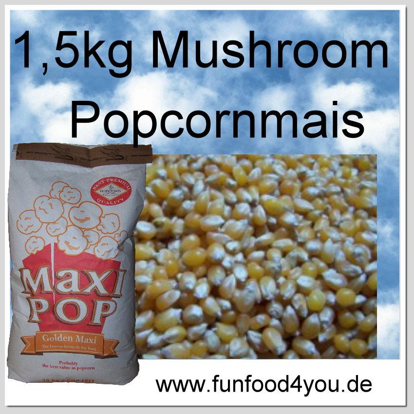 1 5kg mushroom premium popcornmais popcorn mais f r. Black Bedroom Furniture Sets. Home Design Ideas